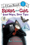 An I Can Read Book Level 1: Splat the Cat: Good Night, Sleep Tight