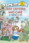 An I Can Read Book My First Reading: Little Critter: Just Critters Who Care