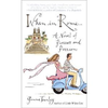 When In Rome... : A Novel Of Passion And Piazzas