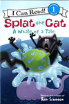 An I Can Read Book Level 1: Splat the Cat: A Whale of a Tale