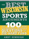 The Best Wisconsin Sports Arguments