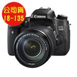 【特惠↘Canon】EOS 760D+18-135mm kit 公司貨 送吹球拭鏡布保護貼