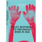 Policy Responses to Precarious Work in Asia(精..