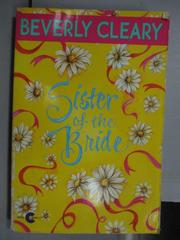 【書寶二手書T8/原文小說_LMR】Sister of the Bride_Beverly Cleary