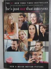 【書寶二手書T3/兩性關係_OTJ】He's Just Not That into You_Behrendt, Greg