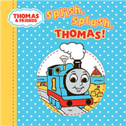 Thomas & Friends Nursery Range: Splish, Splash, Thomas!