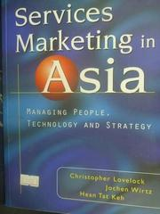 【書寶二手書T5/大學商學_ZDD】Services Marketing in Asia_Lovelock.Wirtz.