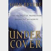 Under Cover: The Key to Living in God's Provision and Protection