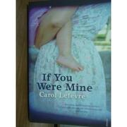 【書寶二手書T9/原文書_PJZ】If You Were Mine_Carol Lefevre