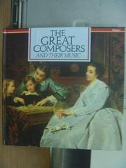 【書寶二手書T8/音樂_QDA】The Great Composers and Their Music
