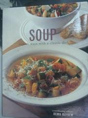 【書寶二手書T7/餐飲_YDU】Soup: Superb Ways With a Classic Dish_Mayhew