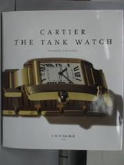 【書寶二手書T5/收藏_ZHJ】Cartier The Tank Watch