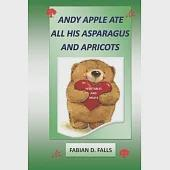 Andy Apple Ate All His Asparagus and Apricots