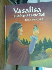 【書寶二手書T9/兒童文學_QKH】Vasalisa and her magic doll_Grauer