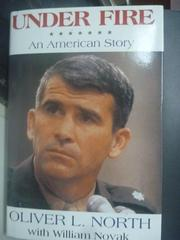 【書寶二手書T5/傳記_XBO】Under Fire_Oliver North