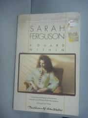 【書寶二手書T8/原文小說_HHK】A Guard Within_Sarah Ferguson