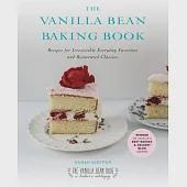 The Vanilla Bean Baking Book: Recipes for Irresistible Everyday Favorites and Reinvented Classics