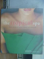 【書寶二手書T5/美容_PDX】the tropical spa