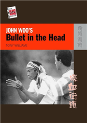 John Woo's Bullet in the Head-The New Hong Kong Cinema Series