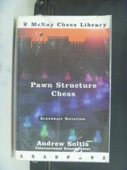 【書寶二手書T8/嗜好_OEA】Pawn Structure Chess_Andrew Soltis