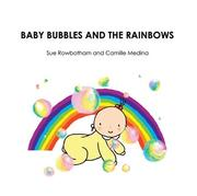 Baby Bubbles and the Rainbows