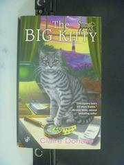 【書寶二手書T3/原文小說_GRX】The Big Kitty_Claire Donally