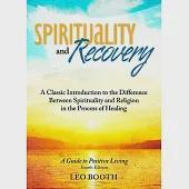 Spirituality and Recovery: A Classic Introduction to the Difference Between Spirituality and Religion in the Process of Healing: