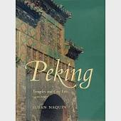 Peking: Temples and City Life, 1400-1900