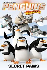 Penguins of Madagascar: Secret Paws Vol.4