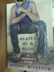【書寶二手書T5/原文書_QGR】Beaten by a Blow_Dennis McIntosh
