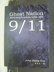 【書寶二手書T9/文學_KDX】Ghost Nation_Rethinking American Gothic Afte