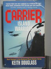 【書寶二手書T8/原文小說_NOH】Carrier Island Warriors_Keith Douglass
