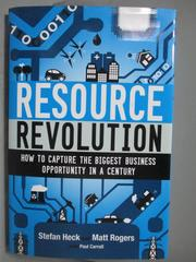 【書寶二手書T5/大學商學_ZDR】Resource Revolution-How to Capture_Heck, S