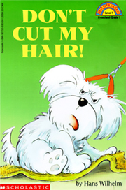 Scholastic Reader Level 1: Don't Cut My Hair!