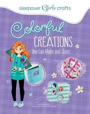 Colorful Creations You Can Make and Share