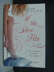 【書寶二手書T6/原文小說_JJH】If the Shoe Fits_Mulry, Megan