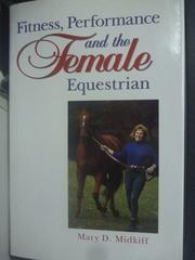 【書寶二手書T5/體育_QJK】Fitness, Performance and the Female Equestri