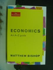 【書寶二手書T9/大學商學_GNE】Economics: an A-Z Guide_Matthew Bishop