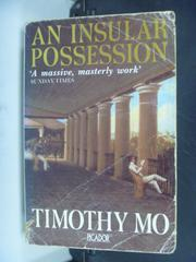 【書寶二手書T6/原文小說_IKB】An insular possession_Timothy Mo.