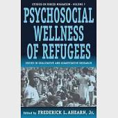 Psychosocial Wellness of Refugees: Issues in Qualitative and Quantitative Research