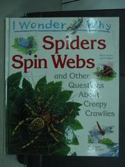 【書寶二手書T7/少年童書_QEU】I wonder why_spiders spin webs_1995