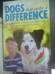 【書寶二手書T2/勵志_WEK】Dogs that Make a Difference_Adams Saskia
