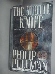 【書寶二手書T5/原文小說_HIM】The Subtle Knife_Pullman, Philip