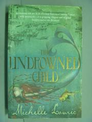 【書寶二手書T5/原文小說_LGO】The Undrowned Child_Michelle Lovric