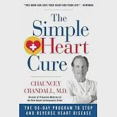 The Simple Heart Cure: Dr. Crandall's 90-day Program to Stop and Reverse Heart Disease