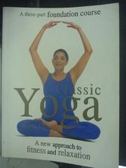 【書寶二手書T3/美容_ZDK】Classic Yoga: A New Approach to Fitness