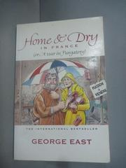 【書寶二手書T8/原文小說_HHK】Home and Dry in France.Or.A Year…_George E