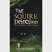 The Squire Detectives: The Creature in the Forest