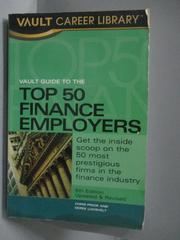 【書寶二手書T1/原文書_ZFT】Vault Guide to the Top 50 Finance Employers_Chris Prior, Derek Loosvelt