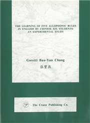 Learning of Five Allophonic Rules in English by Chinese EFL Students: An Experimental Study